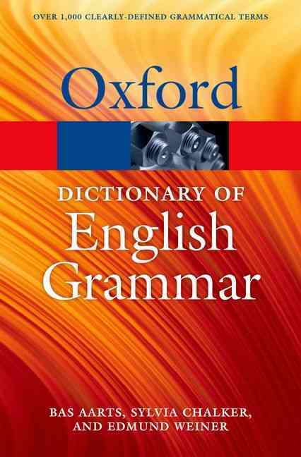 The Oxford Dictionary of English Grammar By Aarts, Bas/ Chalker, Sylvia/ Weiner, Edmund