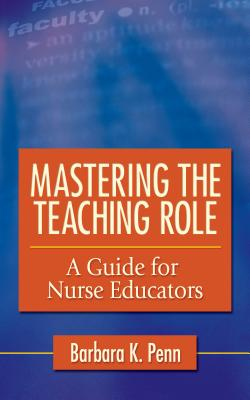 Mastering the Teaching Role By Penn, Barbara K.