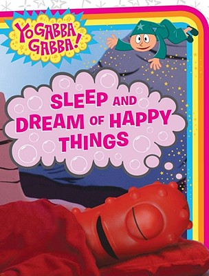 Sleep and Dream of Happy Things By Paz, Veronica (ADP)/ Giles, Mike (ILT)
